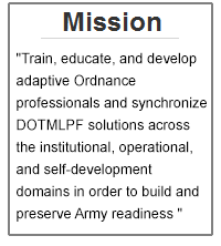 Trains Ordnance Soldiers and leaders in technical skills, values, common tasks, and the Warrior Ethos.